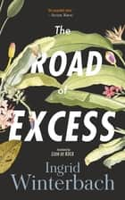 The Road of Excess ebook by Ingrid Winterbach