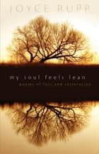 My Soul Feels Lean ebook by Joyce Rupp