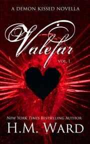 Valefar Vol. 1 (A Demon Kissed Novella) - Demon Kissed ebook by H.M. Ward