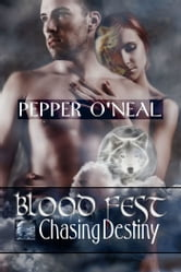 Blood Fest: Chasing Destiny ebook by Pepper O'Neal