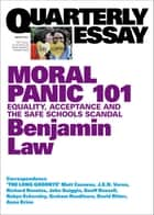 Quarterly Essay 67 Moral Panic 101 - Equality, Acceptance and the Safe Schools Scandal ebook by