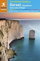 The Rough Guide to Dorset, Hampshire & the Isle of Wight ebook by Amanda Tomlin,Matthew Hancock