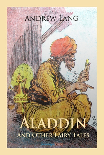Aladdin and Other Fairy Tales ebook by Andrew Lang