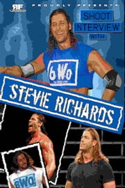Stevie Richards Shoot Interview ebook by Chris Davies