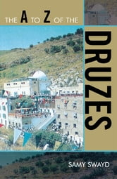 The A to Z of the Druzes ebook by Samy Swayd