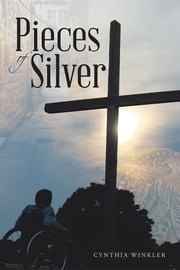 Pieces of Silver ebook by Cynthia Winkler
