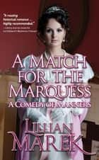 A Match for the Marquess - Victorian Advntures ebook by Lillian Marek
