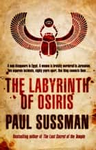 The Labyrinth of Osiris ebook by Paul Sussman