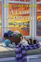 A Crime of a Different Stripe ebook by Sally Goldenbaum