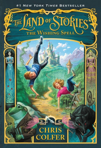 The Land of Stories: The Wishing Spell ebook by Chris Colfer