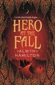 Hero at the Fall ebook by Alwyn Hamilton