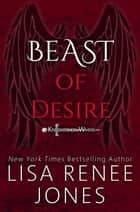 Beast of Desire - Knights of White, #2 ebook by Lisa Renee Jones