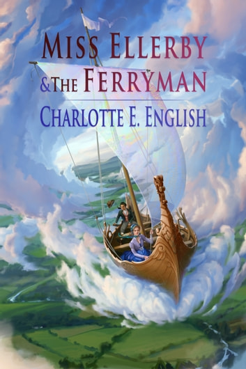 Miss Ellerby and the Ferryman 電子書籍 by Charlotte E. English