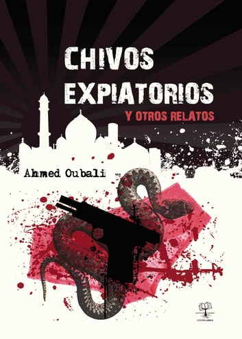Chivos Expiatorios y otros relatos ebook by Ahmed Oubali