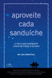 Aproveite cada sanduíche ebook by Dr. Lee Lipsenthal