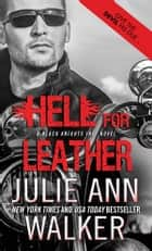 Hell for Leather ebook by Julie Ann Walker