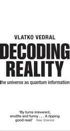 Decoding Reality ebook by Vlatko Vedral