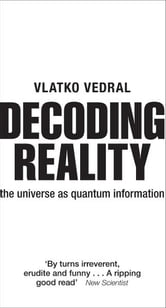 Decoding Reality - The Universe as Quantum Information ebook by Vlatko Vedral