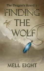 Finding the Wolf ebook by Mell Eight