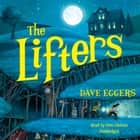 The Lifters audiobook by Dave Eggers, Dion Graham