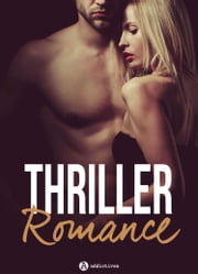 Thriller Romance - 4 histoires eBook by Lise Robin, Phoebe P.Campbell, Rose M. Becker
