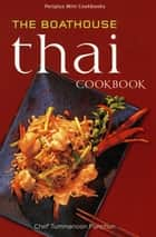 Mini The Boathouse Thai Cookbook ekitaplar by Chef Tummanoon Puunchun