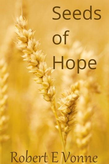 Seeds of Hope ebook by Robert E Vonne