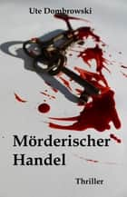 Mörderischer Handel - Fall 6 eBook by Ute Dombrowski