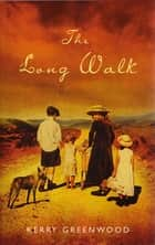 The Long Walk ebook by Kerry Greenwood