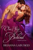 One Step Behind ebook door Brianna Labuskes