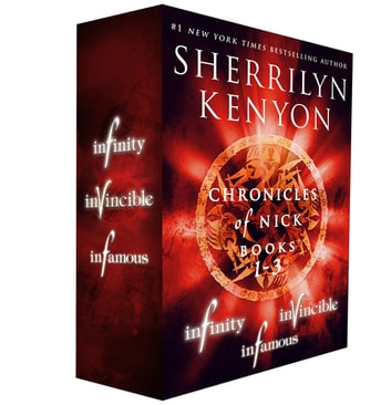 Chronicles of Nick, Books 1-3 - Infinity, Invincible, Infamous ebook by Sherrilyn Kenyon