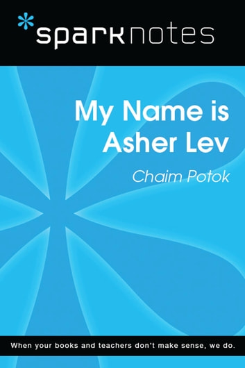 My Name is Asher Lev (SparkNotes Literature Guide) ebook by SparkNotes