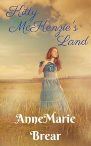 Kitty McKenzie's Land ebook by Annemarie Brear