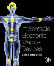 Implantable Electronic Medical Devices ebook by Dennis Fitzpatrick