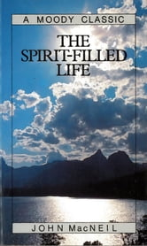 The Spirit-Filled Life ebook by John MacNeil