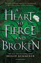 A Heart So Fierce and Broken ebook by