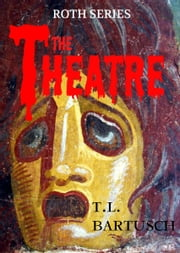 The Theatre ebook by TL Bartusch