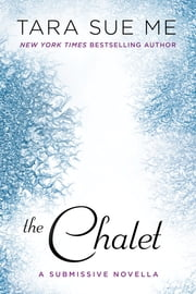The Chalet ebook by Tara Sue Me