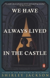 We Have Always Lived in the Castle - (Penguin Classics Deluxe Edition) ebook by Shirley Jackson