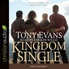 Kingdom Single - Complete and Fully Free audiobook by Tony Evans