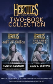 Hercules: The Legendary Journeys: Two Book Collection (Juvenile) - The First Casualty and The Geek of Greece ebook by David L. Seidman