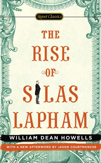 The Rise of Silas Lapham ebook by William Dean Howells,Jason Courtmanche