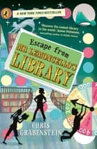 Escape from Mr Lemoncello's Library ebook by Chris Grabenstein