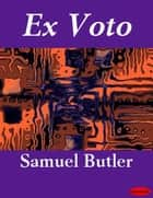 Ex Voto ebook by Samuel Butler