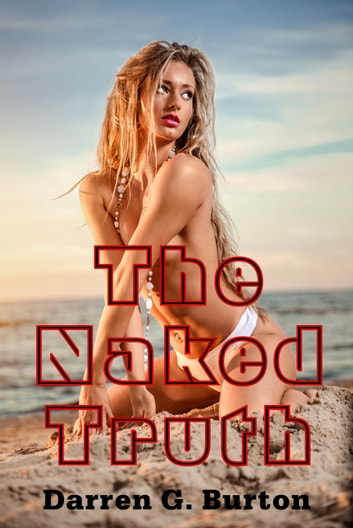 The Naked Truth ebook by Darren G. Burton
