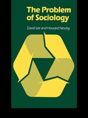 The Problem of Sociology ebook by David Lee,Howard Newby