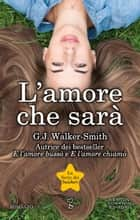 L'amore che sarà ebook by G.J. Walker-Smith
