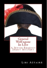 General Well'ngone In Love ebook by Libi Astaire