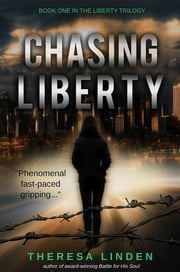 Chasing Liberty - Book One in the Liberty Trilogy ebook by Theresa A Linden