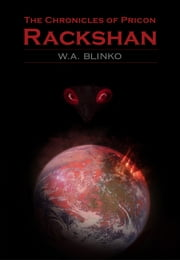 The Chronicles of Pricon. Rackshan ebook by W. A. Blinko